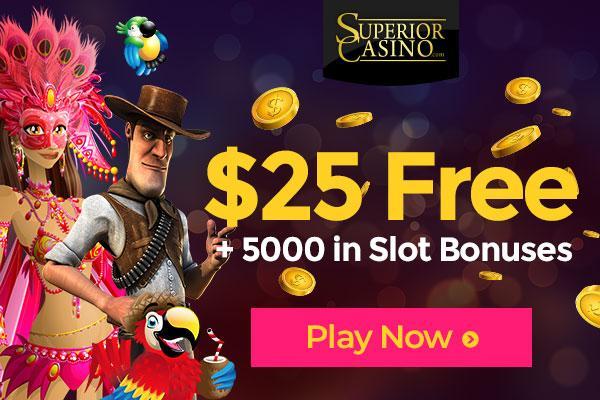 Superior Casino $25 Free Bonus