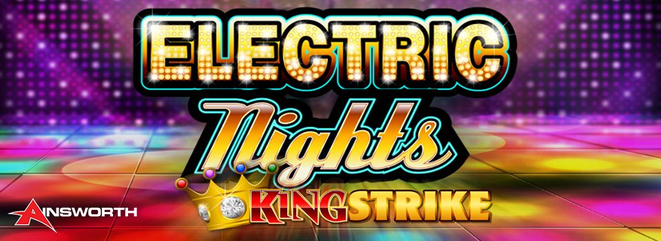 electric-nights-king-strike-ainsworth