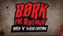 Børk The Berzerker Hack 'N' Slash Edition