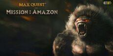 Max Quest: Mission Amazon